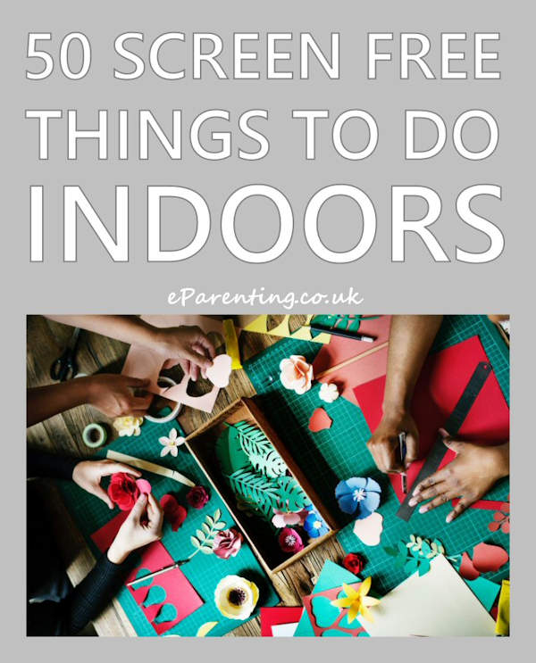 50 Screen Free Things To Do Indoors