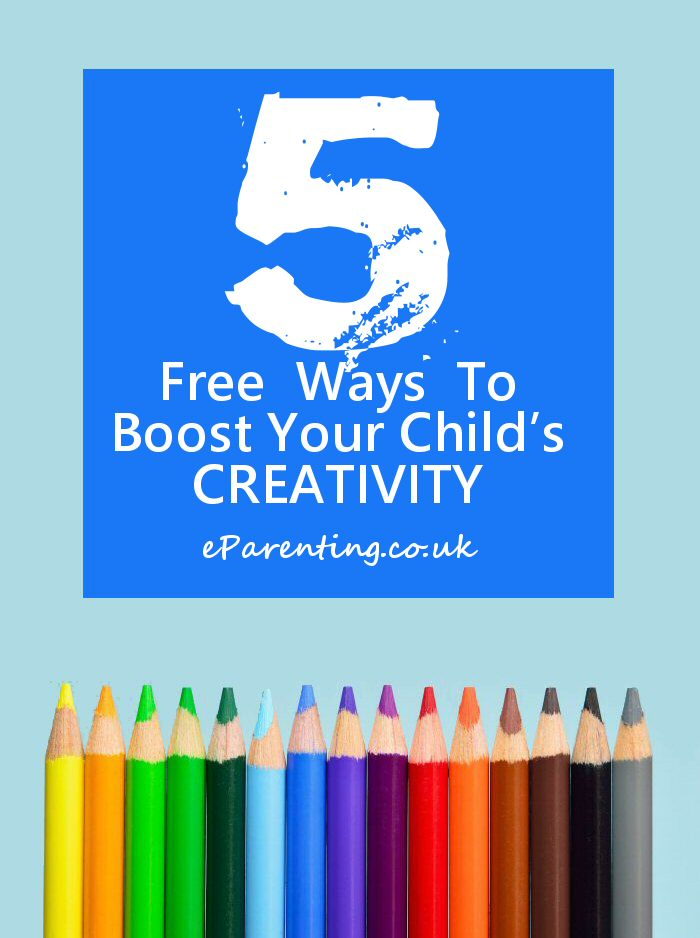 5 Free Ways To Boost Your Child's Creativity