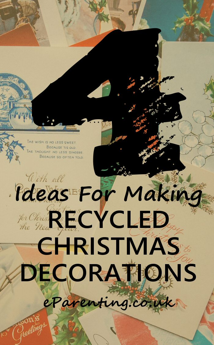 Ideas For Making Recycled Christmas Decorations
