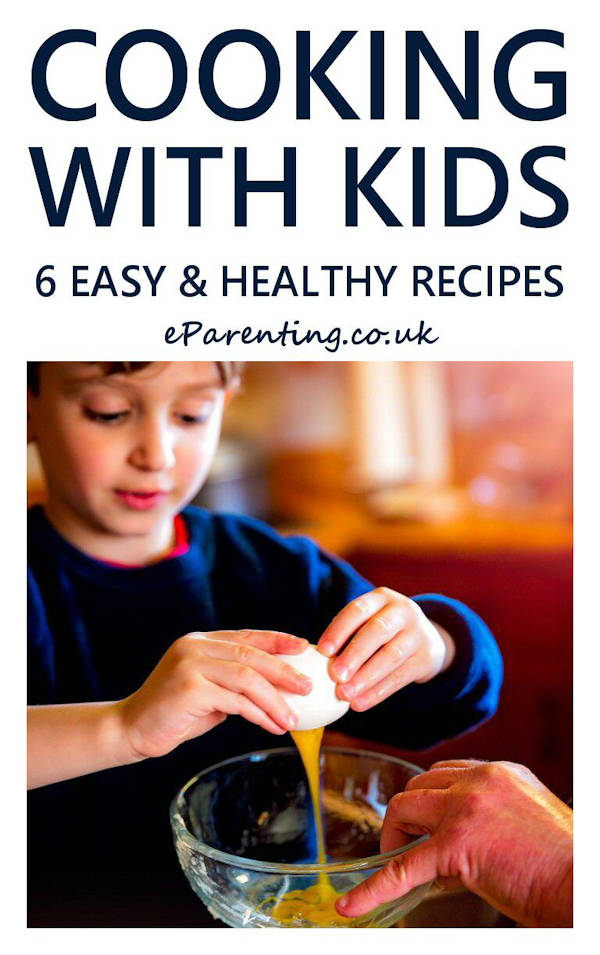 Cooking With Kids - 6 Easy & Healthy Recipes