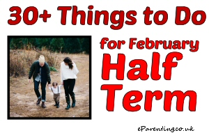 30+ Things to Do in February Half Term 2017