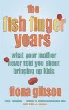 The Fish Finger Years by Fiona Gibson