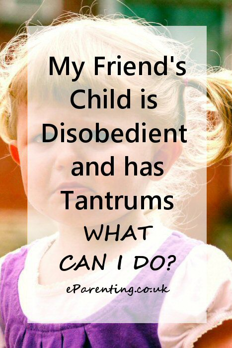 My Friend's Child is Disobedient and has Tantrums