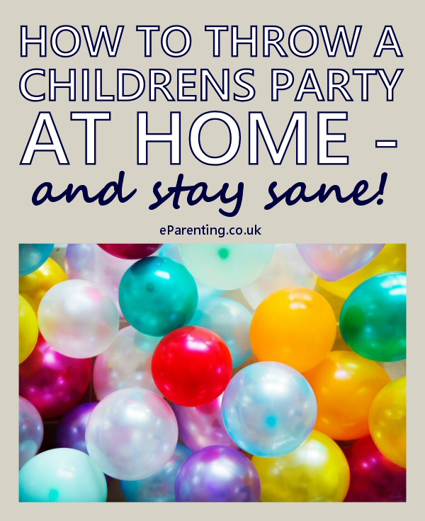 How To Throw A Childrens Party At Home - and stay sane!