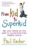 From Kid to Superkid by Paul Sacher