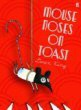 Mouse Noses on Toast by Daren King and David Roberts