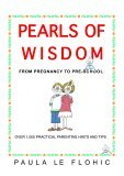Pearls of Wisdom: From Pregnancy to Pre-School by Paula Le Flohic