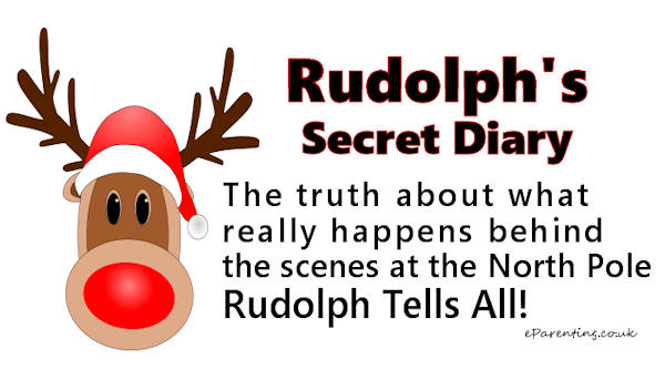 Rudolph's Secret Diary: The truth about what happens at the North Pole - Rudolph tells all!