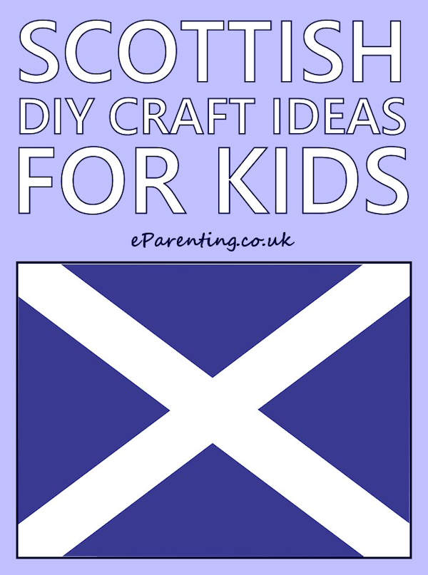Scottish DIY Craft Ideas For Kids