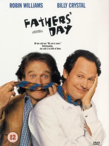 Father's Day Movie starring Robin Williams and Billy Crystal